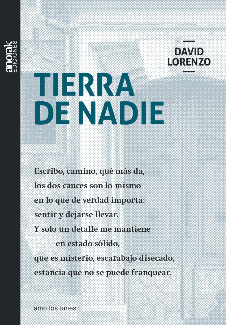 Tierra de Nadie, un poemario de David Lorenzo Cardiel para pensar