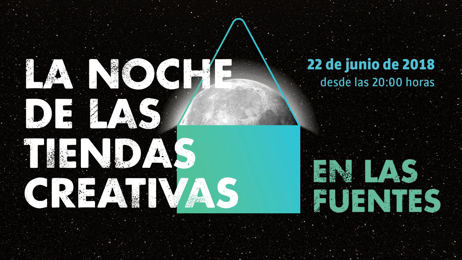 Programa de La Noche de las Tiendas Creativas en las Fuentes