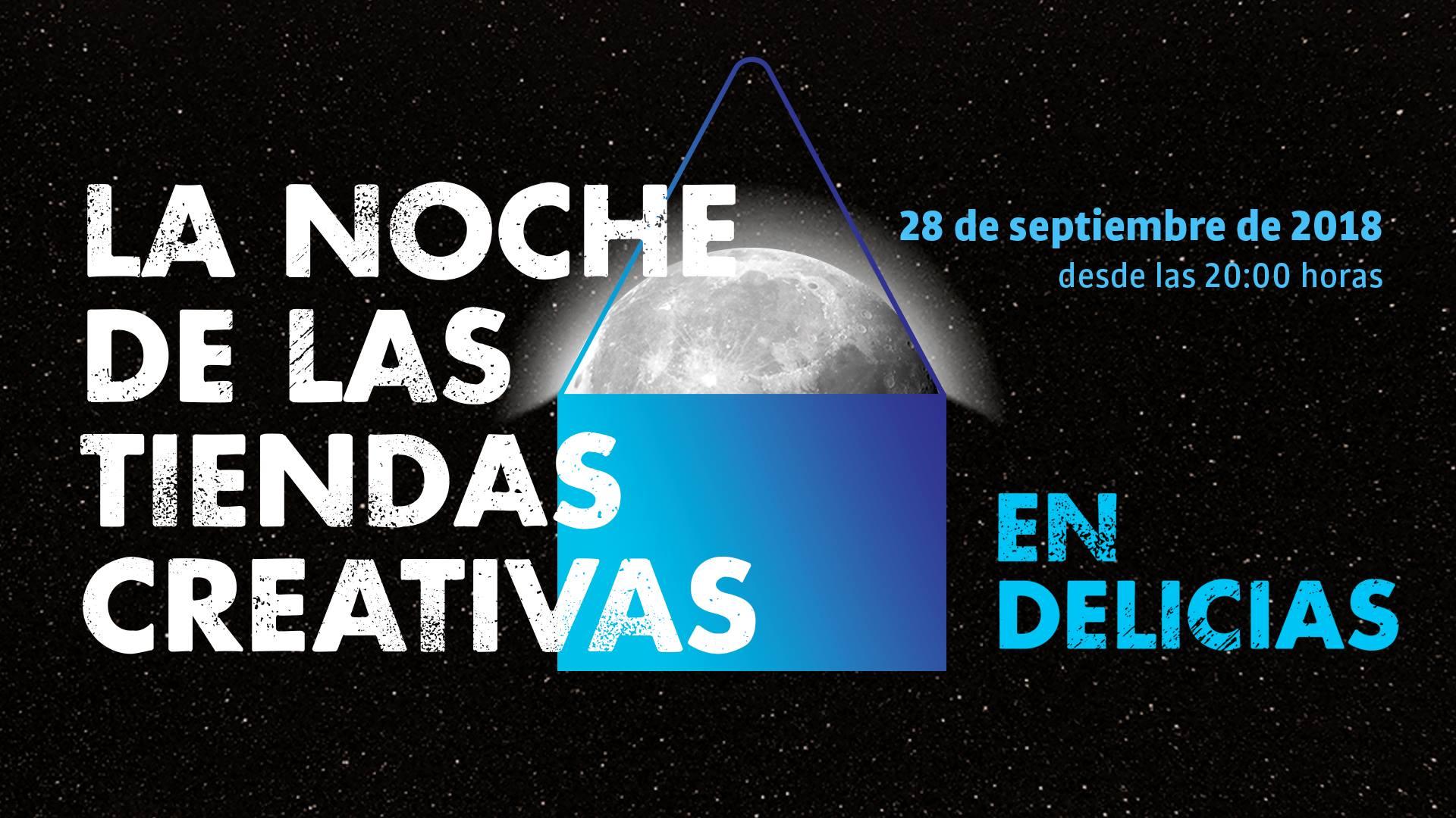 Vuelve La Noche de las Tiendas Creativas en Delicias: programación 2018